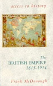 Access To History: The British Empire, 1815-1914