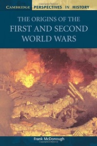 The Origins of the First and Second World Wars